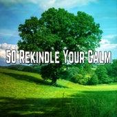 50 Rekindle Your Calm de Zen Meditation and Natural White Noise and New Age Deep Massage