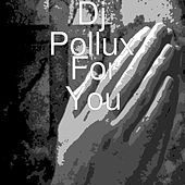 For You von DJ Pollux