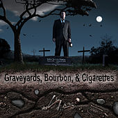 Graveyards Bourbon and Cigarettes de Misplaced