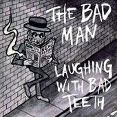 Laughing with Bad Teeth van Badman