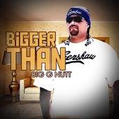 Bigger Than von Big G Nutt