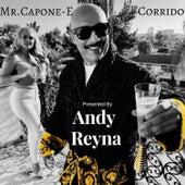 Andy Reyna Presents Mr.Capone-E Corrido by Mr. Capone-E