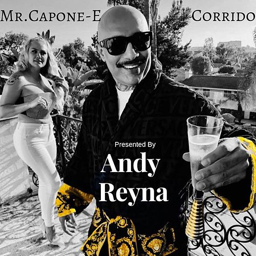 Andy Reyna Presents Mr.Capone-E Corrido by Mr. Capone-E