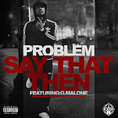 Say That Then (feat G. Malone) de Problem
