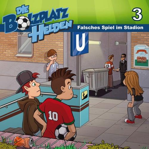 Falsches Spiel im Stadion (Die Bolzplatzhelden 3) (Kinder-Hörspiel) von Christian Mörken