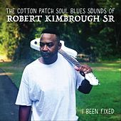I Been Fixed de Robert Kimbrough  Sr.