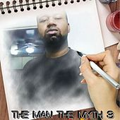 The Man The Myth 3 by Marvilloso