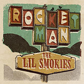 Rocket Man by The Lil Smokies