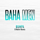 Bumpa (B Motiv Remix) by Baha Men