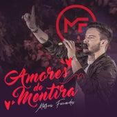 Amores de Mentira (Radio Version) by Matheus Fernandes