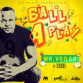 Ball A Play by Mr. Vegas