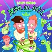 Drunk As Hell by Lost Kings