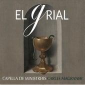 El Grial von Capella De Ministrers