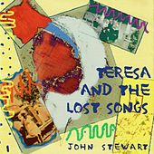 Teresea and the Lost Songs by John Stewart