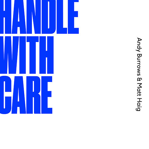 Handle With Care by Andy Burrows & Matt Haig