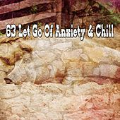 63 Let Go Of Anxiety & Chill by Lullaby Land