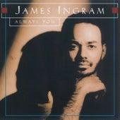 Always You by James Ingram