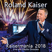 Kaisermania 2018 (Live am Elbufer Dresden) von Roland Kaiser