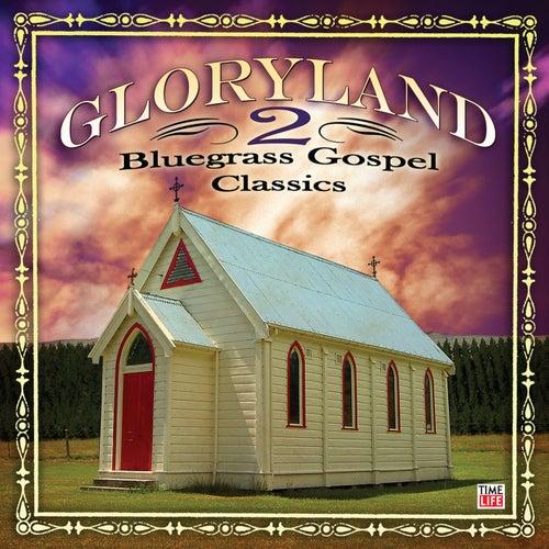 Gloryland 2: Bluegrass Gospel Classics by Various Artists