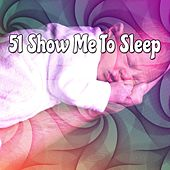 51 Show Me To Sleep by Best Relaxing SPA Music