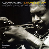 Woody Shaw Live, Vol. 2 (Recorded Live in 1977) by Woody Shaw