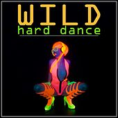 Wild Hard Dance by Various Artists
