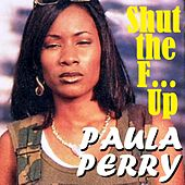 Shut the F... Up by Paula Perry