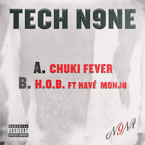 Chuki Fever / H.O.B. by Tech N9ne
