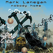 Nobody Home by Mark Lanegan