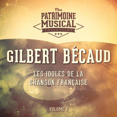 Les idoles de la chanson française : gilbert bécaud, vol. 6 de Gilbert Becaud