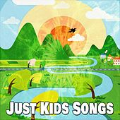 Just Kids Songs by Canciones Infantiles