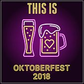 This Is Oktoberfest 2018 by Various Artists