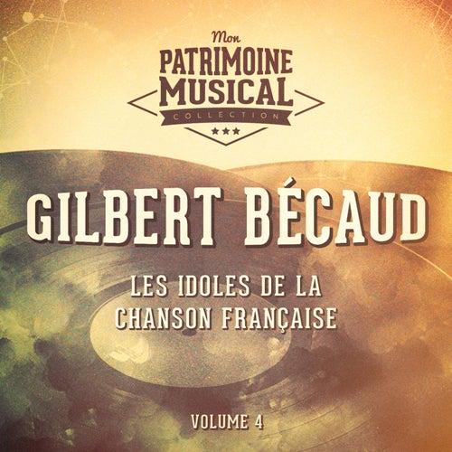 Les idoles de la chanson française : gilbert bécaud, vol. 4 de Gilbert Becaud