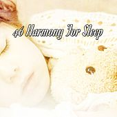 46 Harmony For Sleep von Best Relaxing SPA Music