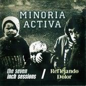 The Seven Inch Sessions / Reflejando Dolor by Minoría Activa