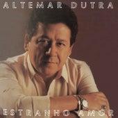 Estranho Amor by Altemar Dutra