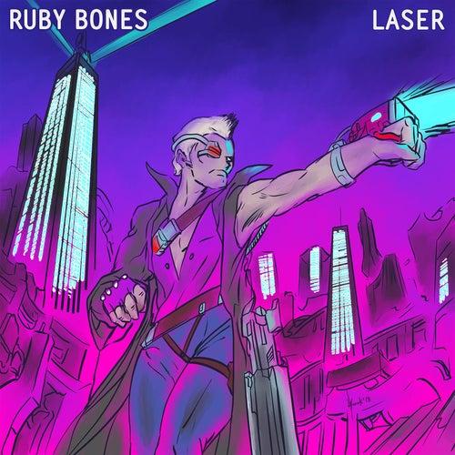Laser by Ruby Bones