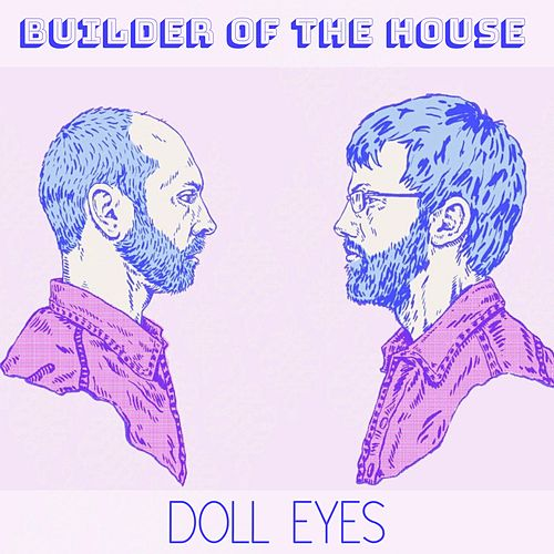Doll Eyes by Builder of the House