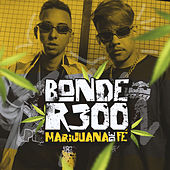 Marijuana de Fé by Bonde R300
