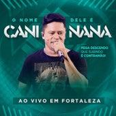 O Nome Dele É Caninana, ao Vivo em Fortaleza de Caninana