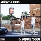 6 Years Deep de Deep Green