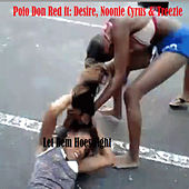 Let Dem Hoes Fight von Polo Don Red