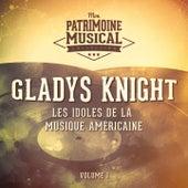 Les Idoles De La Musique Américaine: Gladys Knight, Vol. 1 by Gladys Knight