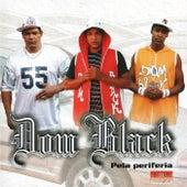 Pela Periferia de Dom Black