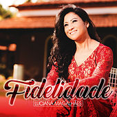 Fidelidade von Luciana Magalhães