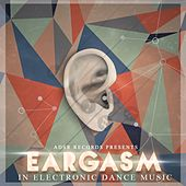 Eargasm in Electronic Dance Music by Various Artists