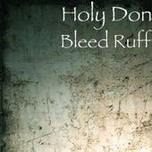 Bleed Ruff von Holy Don