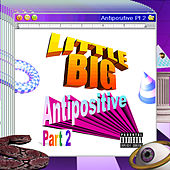 Antipositive, Pt. 2 by Big Little