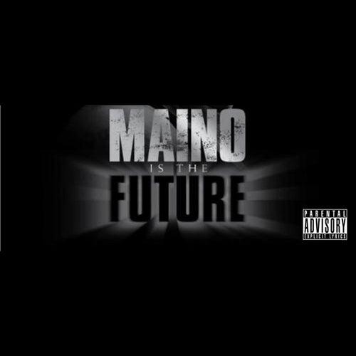 Maino Is The Future by Maino