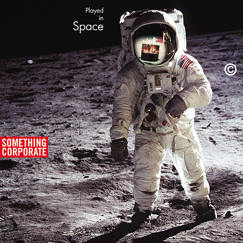 Played In Space: The Best of Something Corporate by Something Corporate